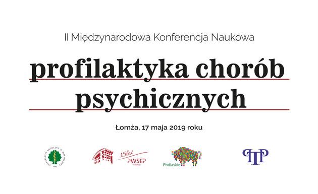 """Foto: II Międzynarodowa Konferencja Naukowa """"Profilaktyka Chorób Psychicznych"""""""